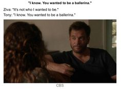 Ziva used to want to be a ballerina... <3 // NCIS