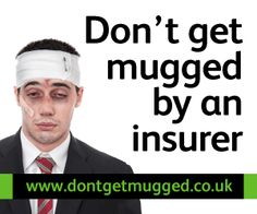 Did you miss the Law Society Campaign 'Don't Get Mugged over Accident Claim'?