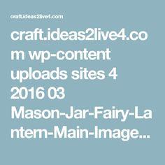 craft.ideas2live4.com wp-content uploads sites 4 2016 03 Mason-Jar-Fairy-Lantern-Main-Image-01.jpg