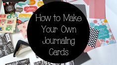 How To Make Your Own Journaling Cards Easily - Wendaful