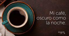 Mi café, oscuro como la noche.