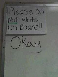 Do not write on board he he