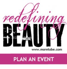 What is your daughter's definition of beauty? Is she learning it from you? The world? Or the Word? Host a Redefining Beauty Event with these resources...to influence her and her friends!