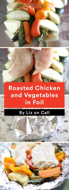7. Roasted Chicken and Vegetables in Foil #foilpacket #recipes http://greatist.com/eat/foil-packet-recipes-for-easy-cleanup