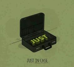 Just in case...