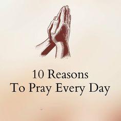 10 REASON TOI PRAY EVERY DAY