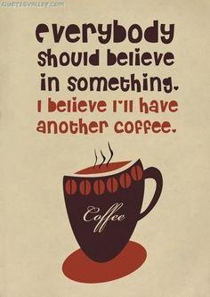 Everybody Should Believe In Something