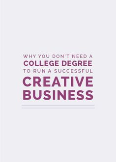 Why You Don't Need a College Degree to Run a Successful Creative Business - Elle & Company