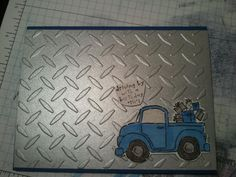 """""""Driving By with a Birthday Hi!""""     Diamond Plate Embossing Folder and Loads of Love Stamp Set from SUI!"""