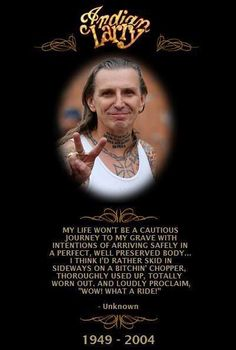 If you are not familiar with Indian Larry, you should be! He was an amazing, no bones about it kind of guy! His motorcycles are art in motion!