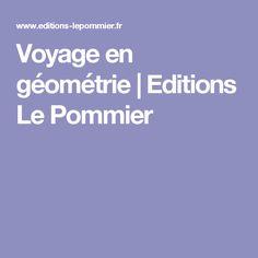 Voyage en géométrie | Editions Le Pommier