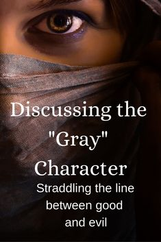 with a Writer: The Gray Character Discussing characters in fiction who straddle the line between good and evil.Discussing characters in fiction who straddle the line between good and evil. Creative Writing Prompts, Book Writing Tips, Writing Process, Writing Resources, Writing Help, Writing Skills, Writing Ideas, Writing Images, Writing Words