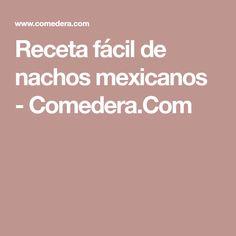 Receta fácil de nachos mexicanos - Comedera.Com
