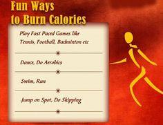 Burn your Calories in the fun ways....