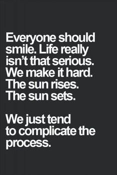 Everyone should smile......