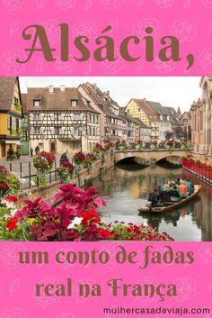 Roteiro pela Alsácia, passando por Estrasburgo, Kaysersberg, Colmar e outras. Post com muitas dicas para planejar sua viagem - e inspirar!