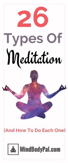 Did you know there are 26 types of meditation? Find the best meditation style for you to achieve the specific results you are after. Start your journey today towards mindfulness and relieve the anxiety and depression from your life. #meditation #mindfulness #meditate #zen