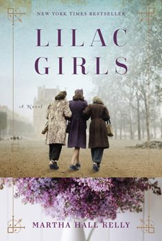 April 2016 Women's Fiction Best Bets  __________________________ Lilac Girls by Martha Hall Kelly