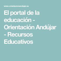 El portal de la educación - Orientación Andújar - Recursos Educativos
