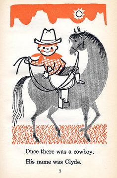 The Clumsy Cowboy illustrated by Shel & Jan Haber, 1963.  Memories!  I loved this book as a child, and I had forgotten all about it until I saw this illustration.  Funny how memories work.