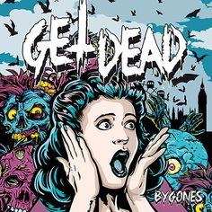 "Album Cover Feature - Get Dead ""Bygones"""