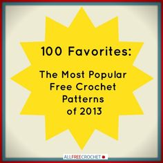 Find the most popular free crochet patterns from 2013 all in one place!༺✿ƬⱤღ http://www.pinterest.com/teretegui/✿༻