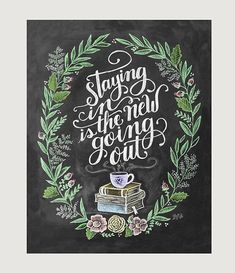 """Staying in is the new going out."" Hand Lettered Print - Chalkboard Art 