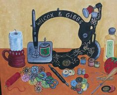 my Wilcox & Gibbs painting with vintage sewing accessories