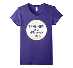 Womens Teacher Of All 4th Grade Things Teacher School Cla...