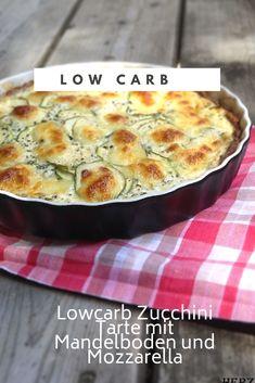Lowcarb Zucchini Tarte mit Mandelboden #lowcarb #zucchini #mandeln #mandelboden Quiches, Zucchini Tarte, Easy Peasy, Food Inspiration, Italian Recipes, Good Food, Mozzarella, Vegan, Nutrition