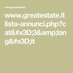 www.greatestate.it lista-annunci.php?cat=3&lang=it