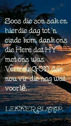 Good Night Quotes, Morning Quotes, Evening Greetings, Goeie Nag, Afrikaans Quotes, Special Quotes, Sleep Tight, Trust God, Positive Thoughts