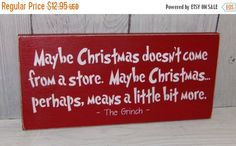 ON SALE Maybe Christmas Doesn't Come From A by SouthernXpressions