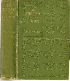 In the Days of the Comet by H.G. Wells, 1st edt 1906 (20.08.06 poss 2nd imp?)