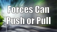 Forces Can Push or Pull | Science Is A Snap | Jack Hartmann