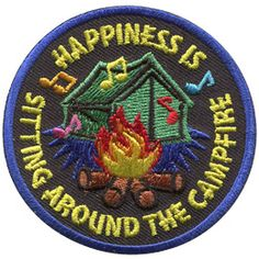 Do you enjoy camping as much as we do? Nothing beats a campfire and making memories. Our Happiness is Sitting Around the Campfire patch is a great way to remember that! Embroidered Badges, Iron On Embroidered Patches, Cool Patches, Pin And Patches, Cub Scouts, Girl Scouts, Girl Scout Fun Patches, Girl Scout Camping, Scout Badges