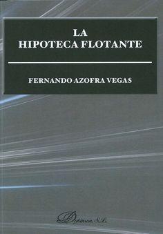 "https://flic.kr/p/tcyyHK | La hipoteca flotante / Fernando Azofra Vegas, 2015 | <a href=""http://encore.fama.us.es/iii/encore/record/C__Rb2659620?lang=spi"" rel=""nofollow"">encore.fama.us.es/iii/encore/record/C__Rb2659620?lang=spi</a> B 408932"