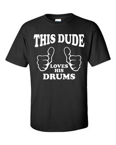 This Dude loves his drums T shirt metal marching rock n roll band music stand up tee Guitar Quotes, Love Him, Drums, Trending Outfits, Mens Tops, T Shirt, Life, Fashion, Supreme T Shirt