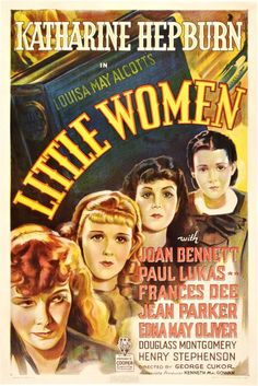 """""""Little Women""""   The Katherine Hepburn movie version is the best one. She did the best characterization of Jo."""