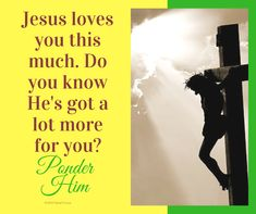 Jesus Loves You, Love You So Much, Did You Know, Love You Very Much
