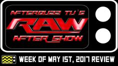 WWE's Monday Night RAW for May 1st, 2017 Review & After Show | AfterBuzz TV