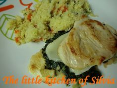 The Little Kitchen of Silvia: Montadito de pollo con espinacas y cuscus
