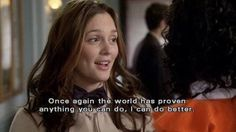 If Blair would be a real Person, she would be my best friend :D Tv Show Quotes, Film Quotes, Ironic Quotes, Best Movie Quotes, Real Quotes, Blair Waldorf Quotes, Gossip Girl Blair, Gossip Girls, Gossip Girl Funny