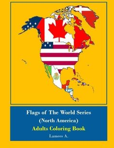 Flags Of The World Series (North America) Adults Coloring... http://www.amazon.com/dp/1530113962/ref=cm_sw_r_pi_dp_y3Prxb050QAWA