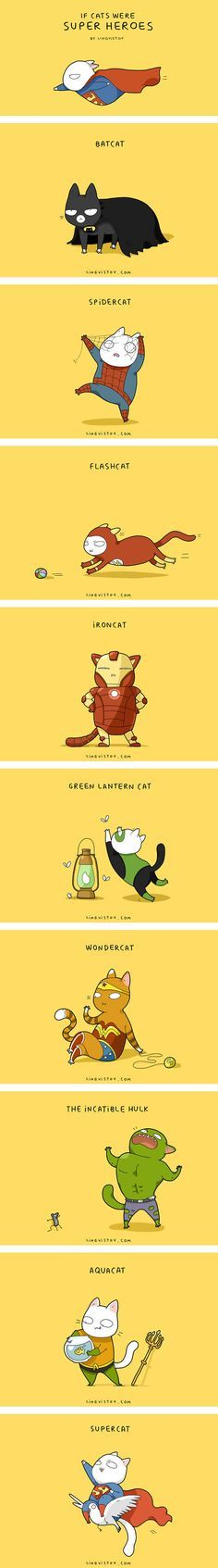 If Cats Were Superheroes, It Would Be Pawesome.