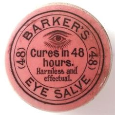 EYE SALVE POT LID & BASE. 1.75ins diam, 'BARKERS (48) EYE SALVE/ CURES IN 48/ HOURS/ HARMLESS AND