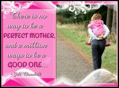 I hope to be a good mother