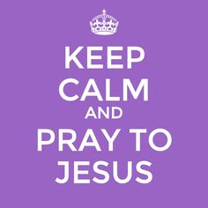 Pray to Jesus