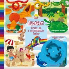 Rastiem Spoznávam farby > kniha   PreSkoly.sk Books, Libros, Book, Book Illustrations, Libri