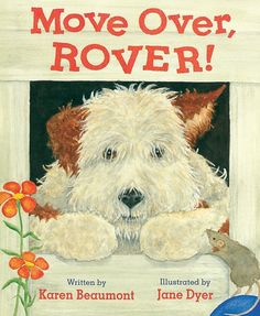 2007 Geisel Honor - Move Over, Rover! by Karen Beaumont, Jane Dyer (Illustrator)